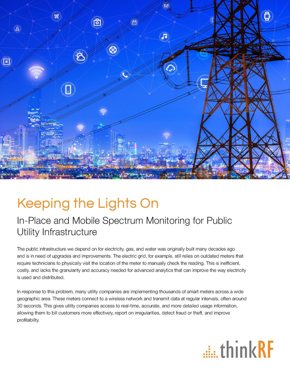 Keeping the Lights On In-Place and Mobile Spectrum Monitoring for Public Utility Infrastructure The public infrastructure ...